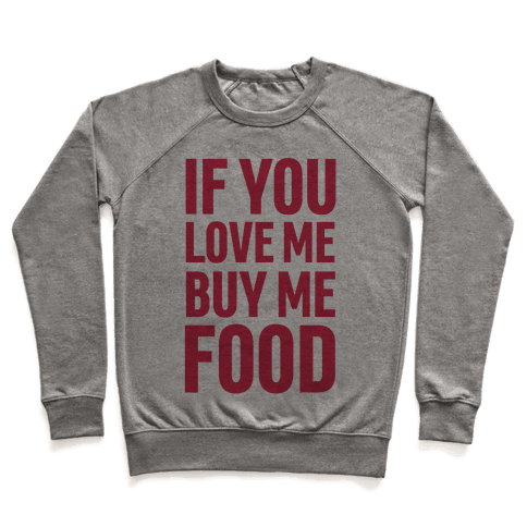 If You Love Me Buy Me Food Pullover