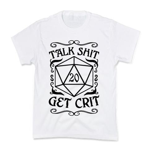 Talk shit Get Crit Kids T-Shirt