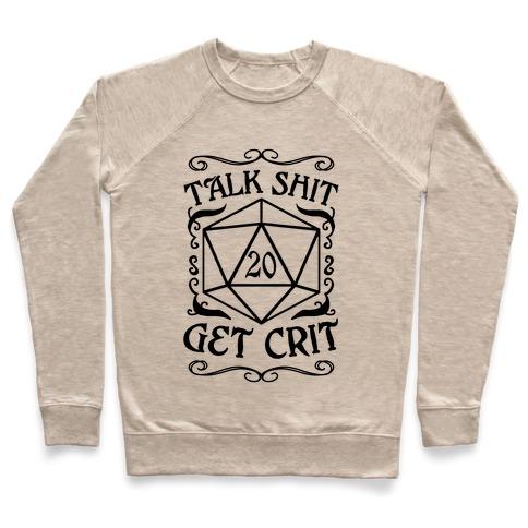 Talk shit Get Crit Pullover