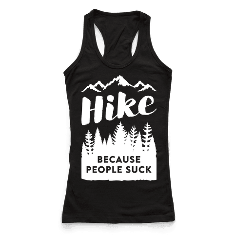 Hike Because People Suck (White)