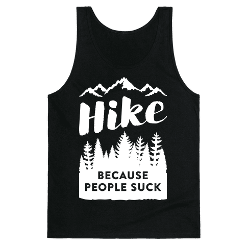 Hike Because People Suck (White) Tank Top