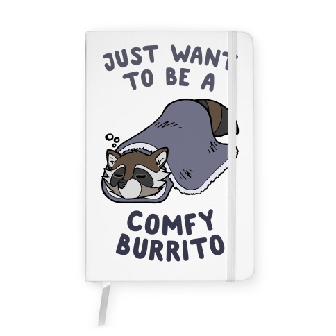 Just Want To Be A Comfy Raccoon Burrito Notebook