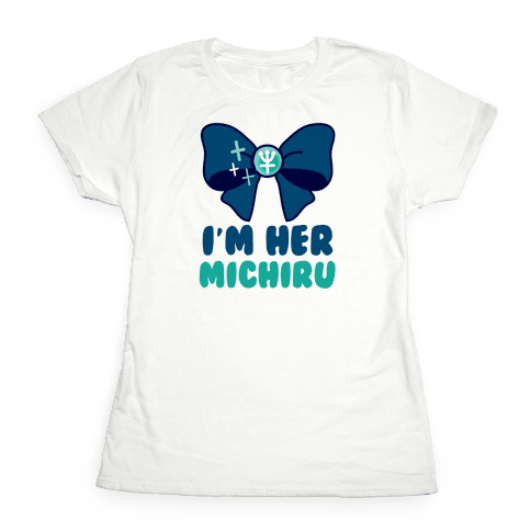 I'm Her Michiru (1 of 2) Womens T-Shirt