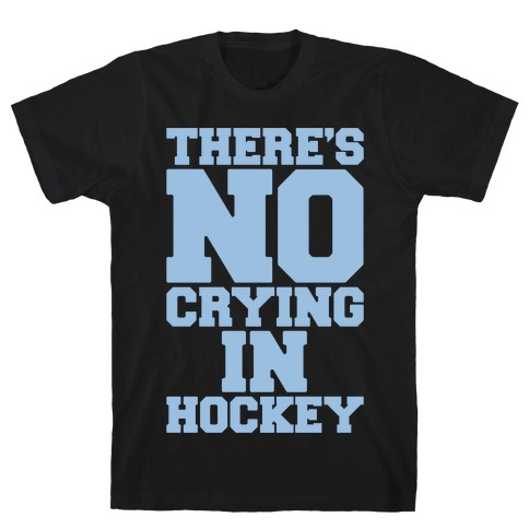 There's No Crying In Hockey White Print T-Shirt
