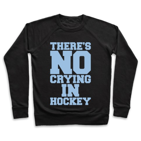 There's No Crying In Hockey White Print Pullover