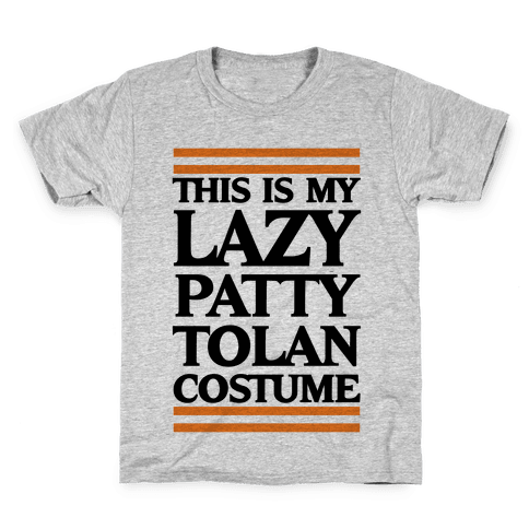 This Is My Lazy Patty Tolan Costume Kids T-Shirt