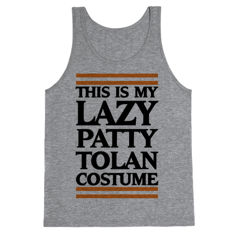 This Is My Lazy Patty Tolan Costume Tank Top