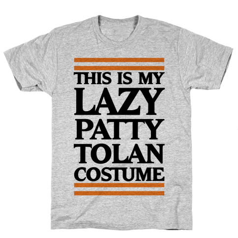 This Is My Lazy Patty Tolan Costume Mens T-Shirt