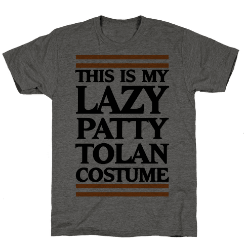 This Is My Lazy Patty Tolan Costume