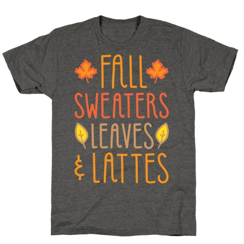 Fall Sweaters Leaves & Lattes (White) T-Shirt