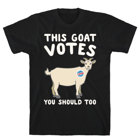 This Goat Votes White Print T-Shirt