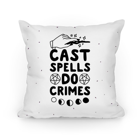 Cast Spells Do Crimes Pillow