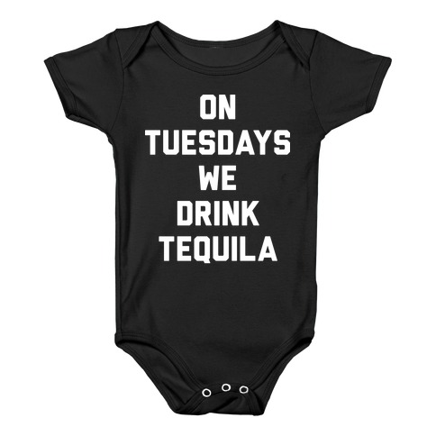 On Tuesdays We Drink Tequila Baby Onesy