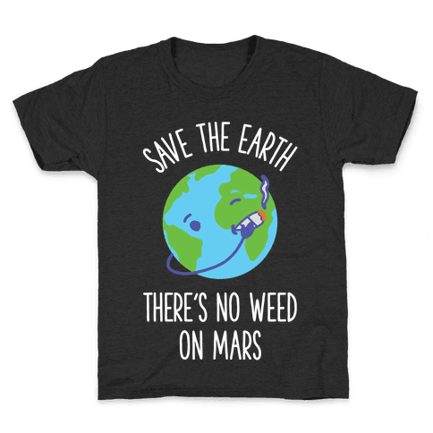 No Weed On Mars Kids T-Shirt