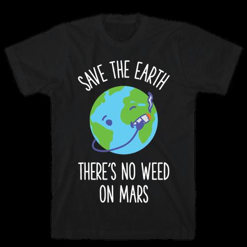 No Weed On Mars Mens T-Shirt