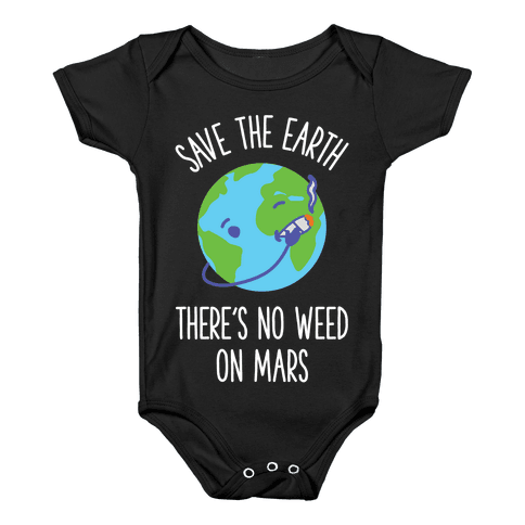 No Weed On Mars Baby Onesy