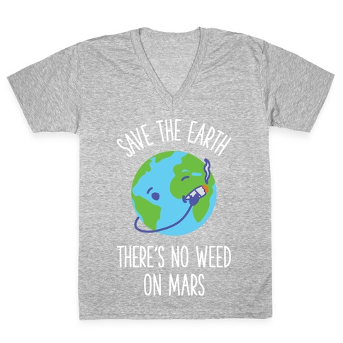 No Weed On Mars V-Neck Tee Shirt