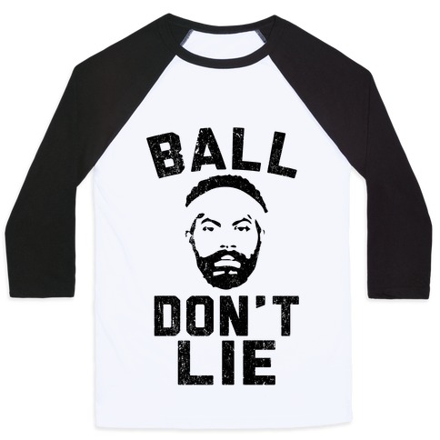 Ball Don't Lie Baseball Tee