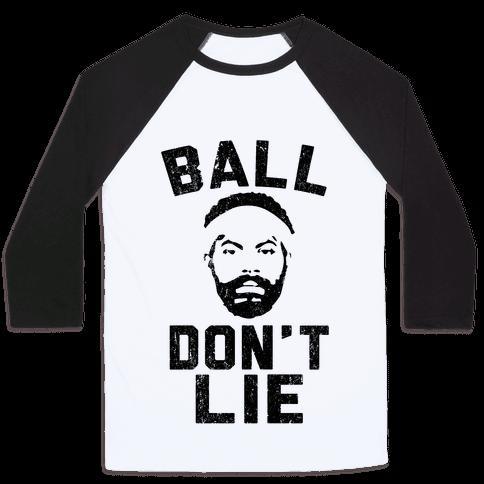 Ball Don't Lie Baseball Tee