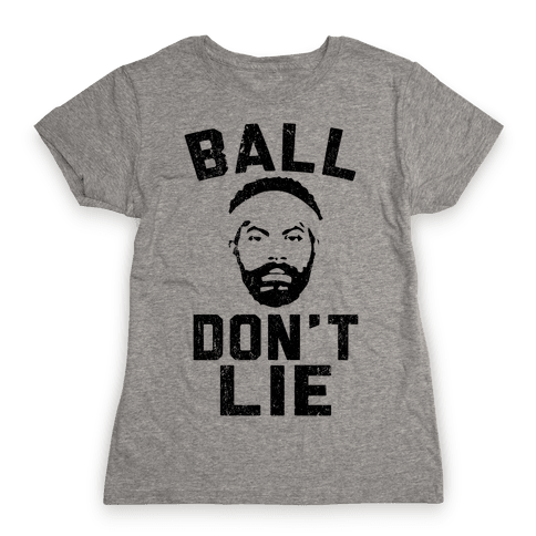 Ball Don't Lie Womens T-Shirt