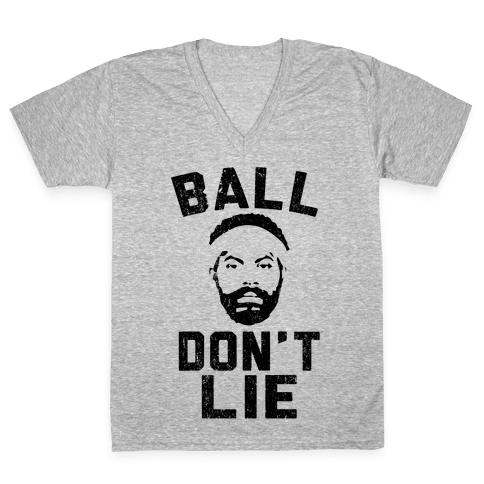 Ball Don't Lie V-Neck Tee Shirt