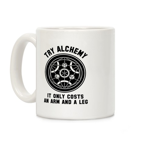 Alchemy It Only Costs an Arm and a Leg Coffee Mug
