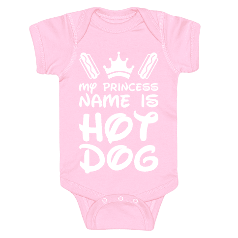 My Princess Name Is Hot Dog (White) Baby Onesy
