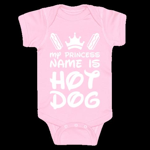 My Princess Name Is Hot Dog (White) Baby Onesy