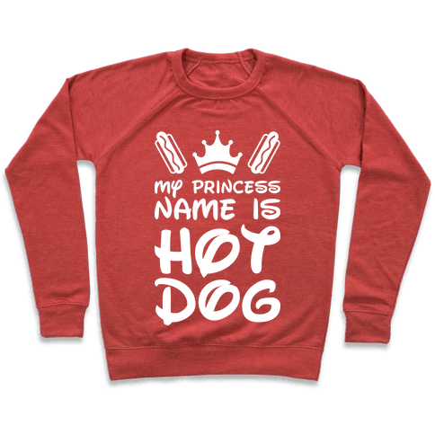 My Princess Name Is Hot Dog (White) Pullover