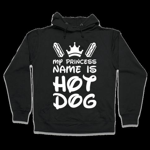 My Princess Name Is Hot Dog (White) Hooded Sweatshirt