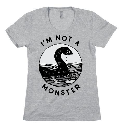 I'm Not a Monster (Nessy) Womens T-Shirt