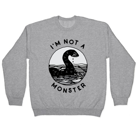 I'm Not a Monster (Nessy) Pullover