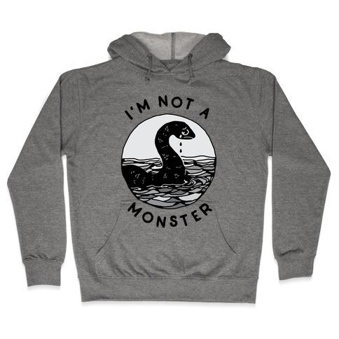 I'm Not a Monster (Nessy) Hooded Sweatshirt