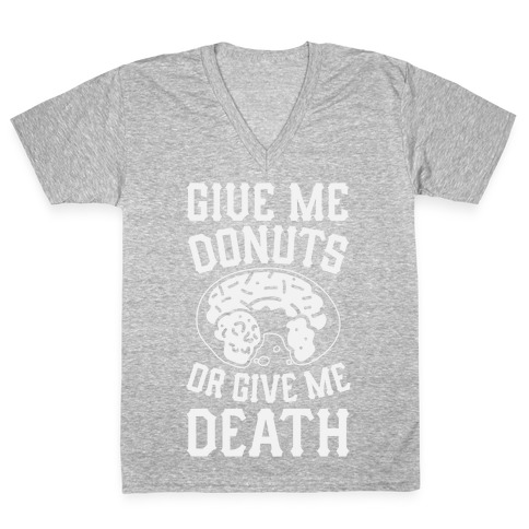 Give Me Donuts Or Give Me Death V-Neck Tee Shirt