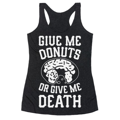 Give Me Donuts Or Give Me Death Racerback Tank Top