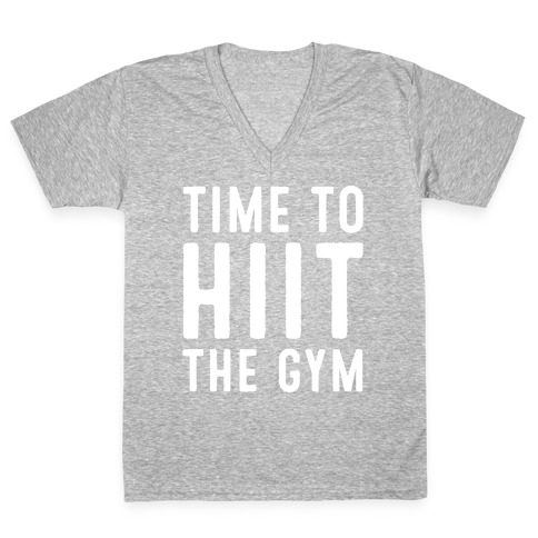 Time To HIIT The Gym High Intensity Interval Training Parody White Print V-Neck Tee Shirt