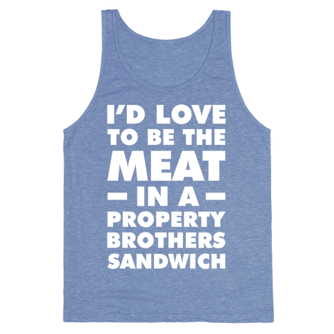 Property Brothers Sandwich Tank Top