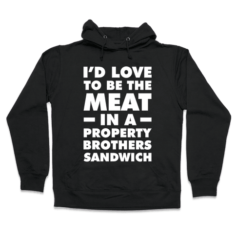 Property Brothers Sandwich Hooded Sweatshirt