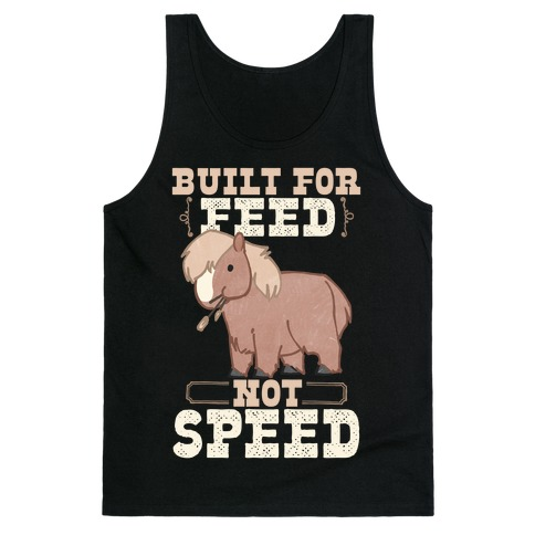 Built For Feed Not Speed Tank Top