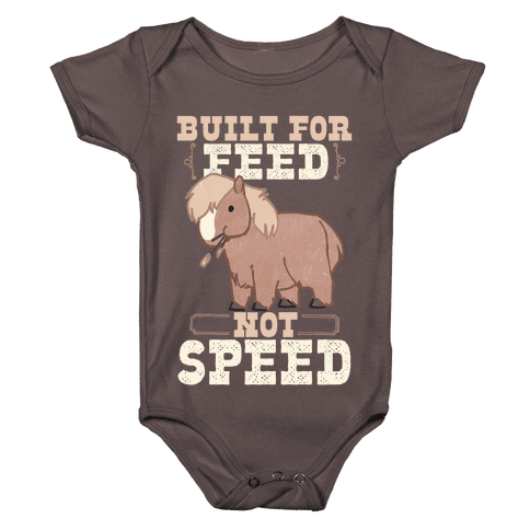 Built For Feed Not Speed Baby One-Piece
