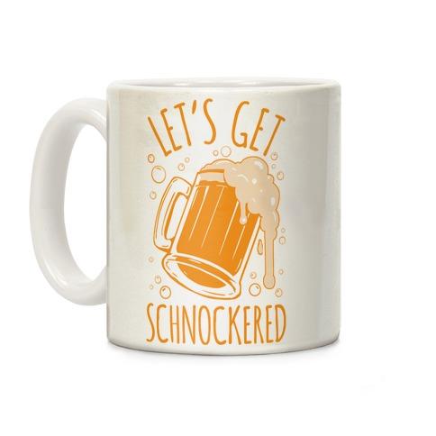 Lets Get Schnockered Coffee Mug