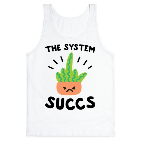 The System Succs Tank Top