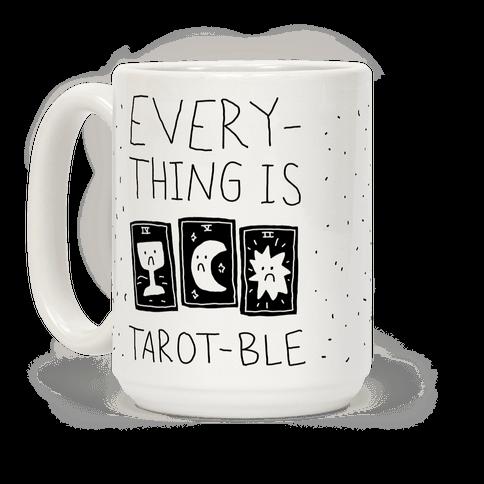 Everything Is Tarot-ble Coffee Mug