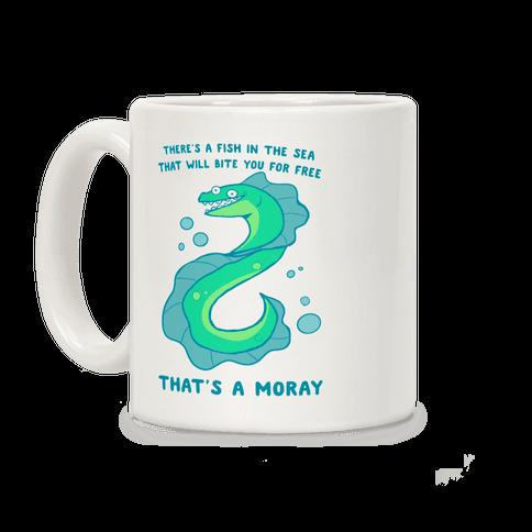That's A Moray Coffee Mug