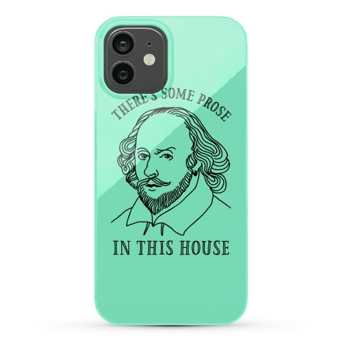 There's Some Prose In this House Phone Case