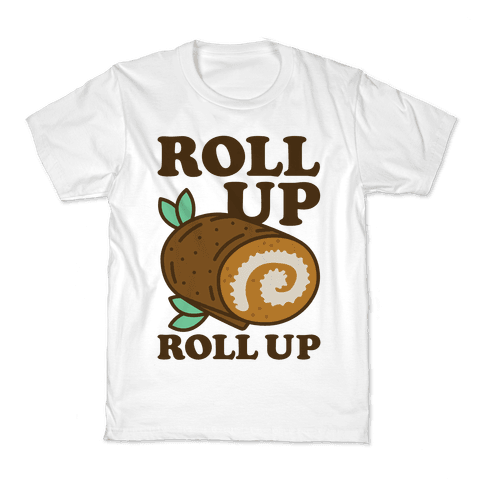 Roll Up Roll Up Kids T-Shirt