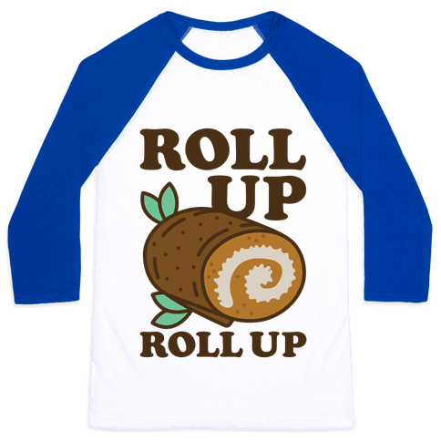 Roll Up Roll Up Baseball Tee