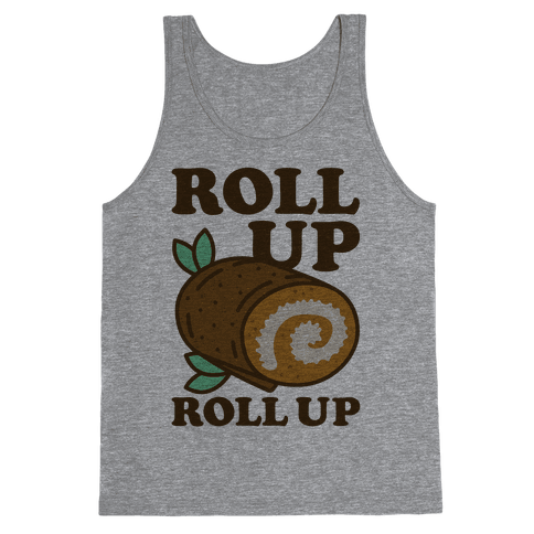 Roll Up Roll Up Tank Top