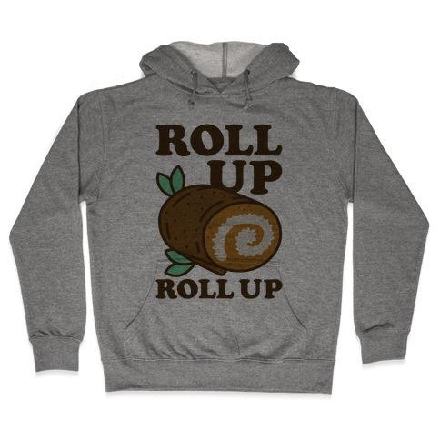 Roll Up Roll Up Hooded Sweatshirt