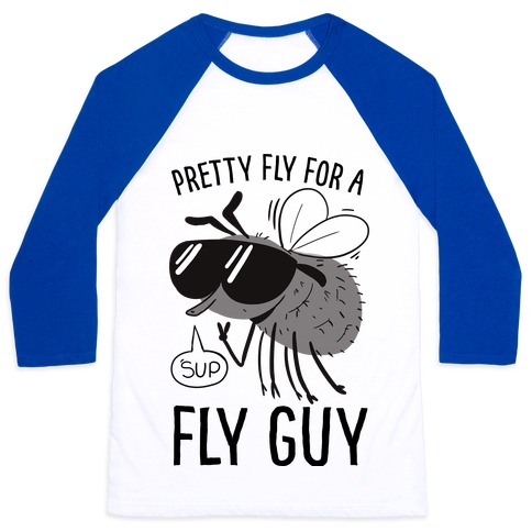 Pretty Fly for a Fly Guy Baseball Tee